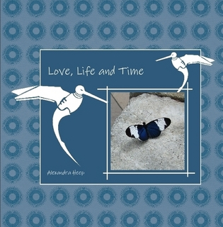 Love, Life and Time - by Alexandra Heep